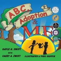 ABC, Adoption & Me by Gayle H. Swift.